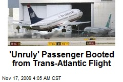 'Unruly' Passenger Booted from Trans-Atlantic Flight