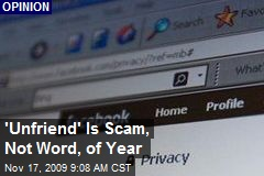 'Unfriend' Is Scam, Not Word, of Year