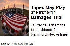 Tapes May Play at First 9/11 Damages Trial
