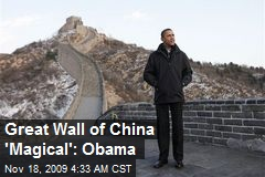 Great Wall of China 'Magical': Obama