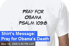 Shirt's Message: Pray for Obama's Death
