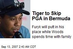 Tiger to Skip PGA in Bermuda