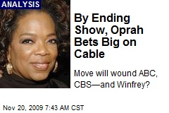 By Ending Show, Oprah Bets Big on Cable