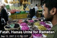 Fatah, Hamas Unite for Ramadan