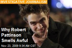 Why Robert Pattinson Smells Awful