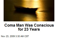Coma Man Was Conscious for 23 Years