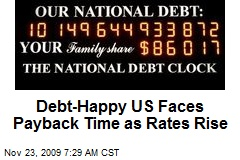 Debt-Happy US Faces Payback Time as Rates Rise