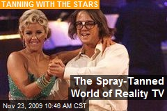 The Spray-Tanned World of Reality TV
