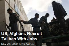 US, Afghans Recruit Taliban With Jobs