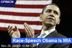 Race-Speech Obama Is MIA