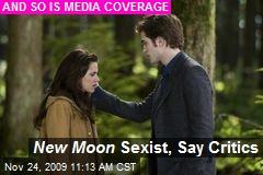 New Moon Sexist, Say Critics