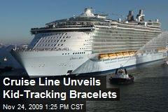 Cruise Line Unveils Kid-Tracking Bracelets