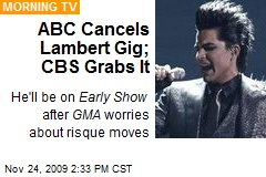 ABC Cancels Lambert Gig; CBS Grabs It