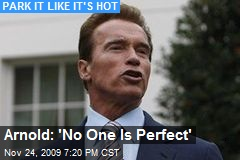 Arnold: 'No One Is Perfect'