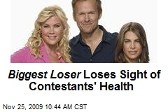 Biggest Loser Loses Sight of Contestants' Health