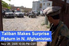 Taliban Makes Surprise Return in N. Afghanistan