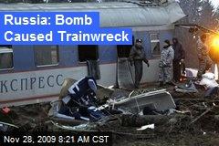 Russia: Bomb Caused Trainwreck
