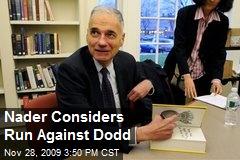Nader Considers Run Against Dodd