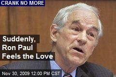 Suddenly, Ron Paul Feels the Love