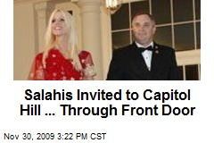 Salahis Invited to Capitol Hill ... Through Front Door