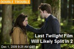 Last Twilight Film Will Likely Split in 2