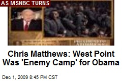 Chris Matthews: West Point Was 'Enemy Camp' for Obama