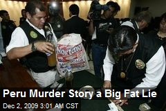 Peru Murder Story a Big Fat Lie
