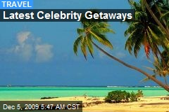 Latest Celebrity Getaways