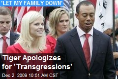 Tiger Apologizes for 'Transgressions'