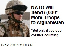 NATO Will Send 5,000* More Troops to Afghanistan