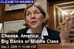 Choose, America: Big Banks or Middle Class