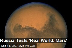 Russia Tests 'Real World: Mars'