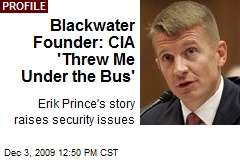Blackwater Founder: CIA 'Threw Me Under the Bus'