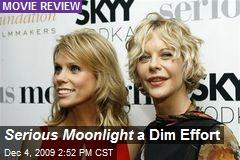 Serious Moonlight a Dim Effort