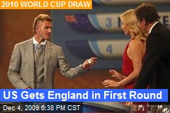 US Gets England in First Round