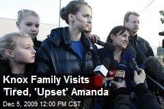 Knox Family Visits Tired, 'Upset' Amanda
