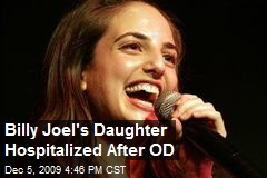 Billy Joel's Daughter Hospitalized After OD