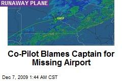 Co-Pilot Blames Captain for Missing Airport