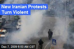 New Iranian Protests Turn Violent