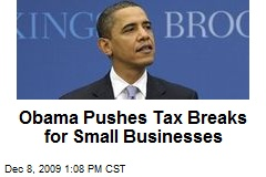 Obama Pushes Tax Breaks for Small Businesses