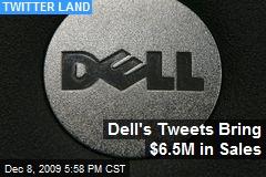 Dell's Tweets Bring $6.5M in Sales