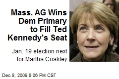 Mass. AG Wins Dem Primary to Fill Ted Kennedy's Seat