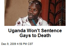 Uganda Won't Sentence Gays to Death
