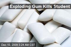 Exploding Gum Kills Student