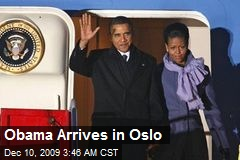 Obama Arrives in Oslo