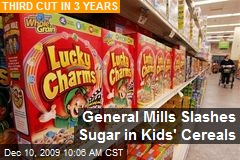 General Mills Slashes Sugar in Kids' Cereals