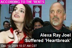 Alexa Ray Joel Suffered 'Heartbreak'