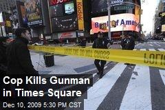 Cop Kills Gunman in Times Square