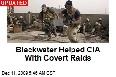 Blackwater Helped CIA With Covert Raids