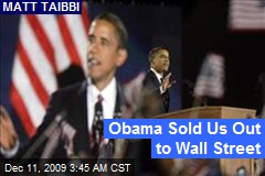 Obama Sold Us Out to Wall Street